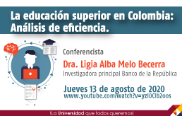 Conferencia La educación superior en Colombia: Análisis de eficiencia